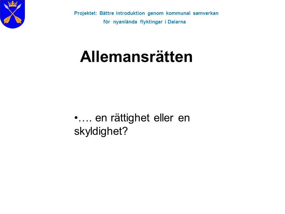 Projektet: Bättre introduktion genom kommunal samverkan för nyanlända flyktingar i Dalarna Allemansrätten …. en rättighet eller en skyldighet?