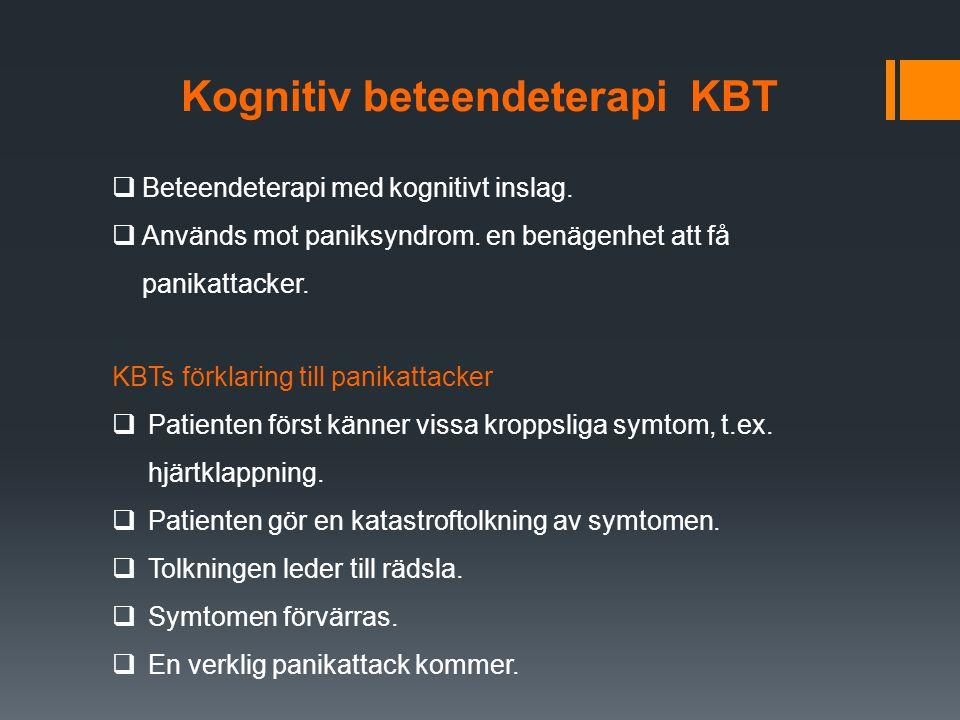 Kognitiv beteendeterapi KBT  Beteendeterapi med kognitivt inslag.