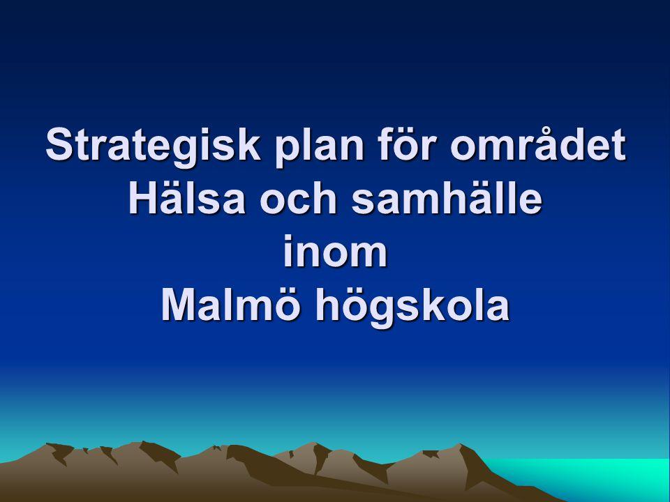 Strategisk plan för området Hälsa och samhälle inom Malmö högskola