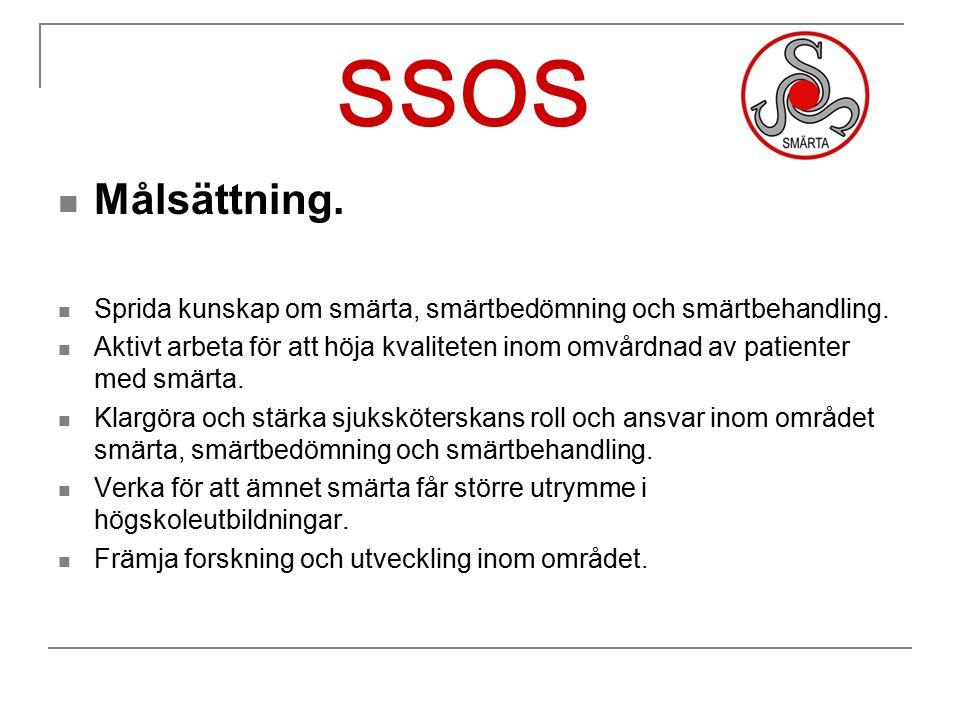 SSOS Målsättning. Sprida kunskap om smärta, smärtbedömning och smärtbehandling. Aktivt arbeta för att höja kvaliteten inom omvårdnad av patienter med