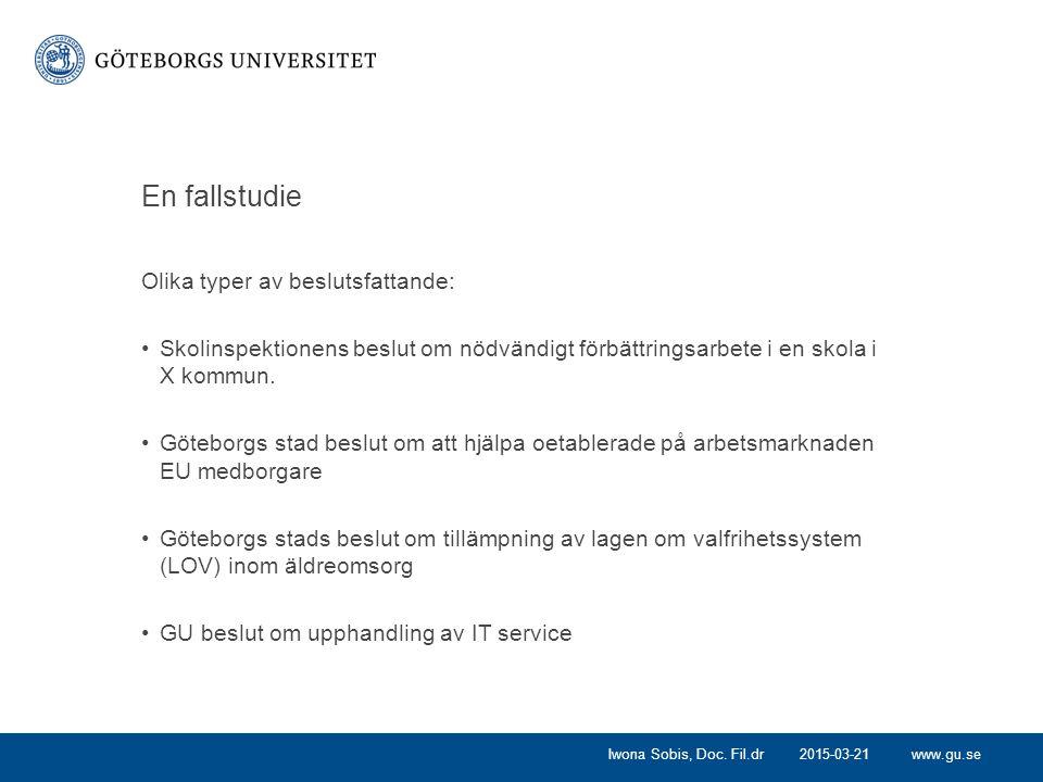 www.gu.se En fallstudie Olika typer av beslutsfattande: Skolinspektionens beslut om nödvändigt förbättringsarbete i en skola i X kommun. Göteborgs sta