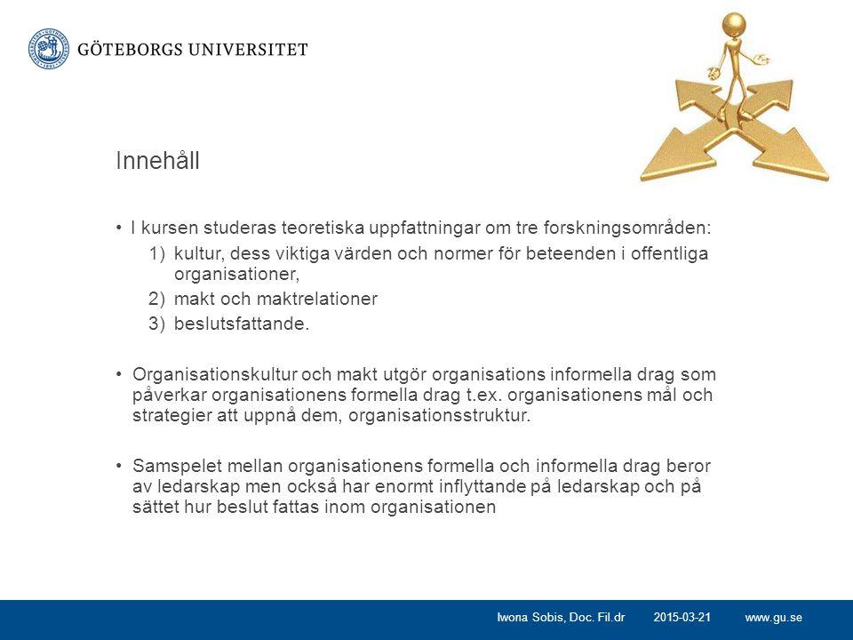 www.gu.se Innehåll I kursen studeras teoretiska uppfattningar om tre forskningsområden: 1)kultur, dess viktiga värden och normer för beteenden i offen