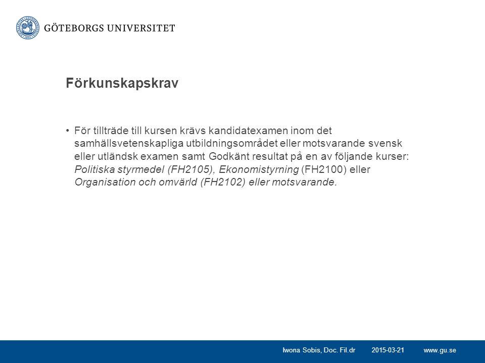www.gu.se Förkunskapskrav För tillträde till kursen krävs kandidatexamen inom det samhällsvetenskapliga utbildningsområdet eller motsvarande svensk el