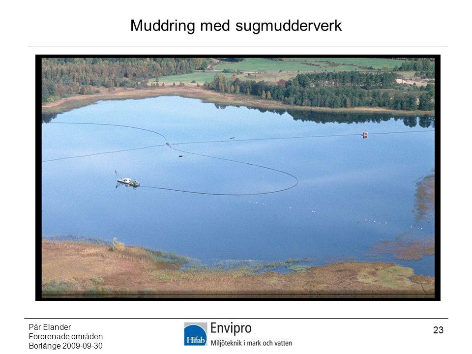 Pär Elander Förorenade områden Borlänge 2009-09-30 23 Muddring med sugmudderverk