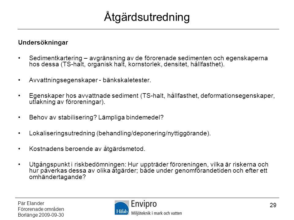 Pär Elander Förorenade områden Borlänge 2009-09-30 29 Åtgärdsutredning Undersökningar Sedimentkartering – avgränsning av de förorenade sedimenten och