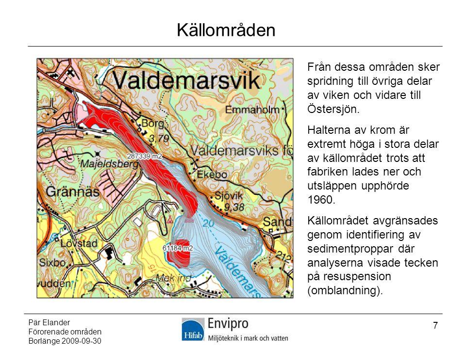 Pär Elander Förorenade områden Borlänge 2009-09-30 7 Källområden Från dessa områden sker spridning till övriga delar av viken och vidare till Östersjö