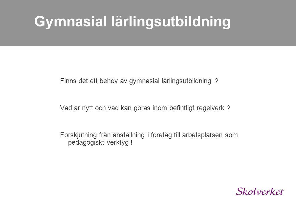 Gymnasial lärlingsutbildning »Bakgrunden till Skolverkets förslag till Gy-lärling.
