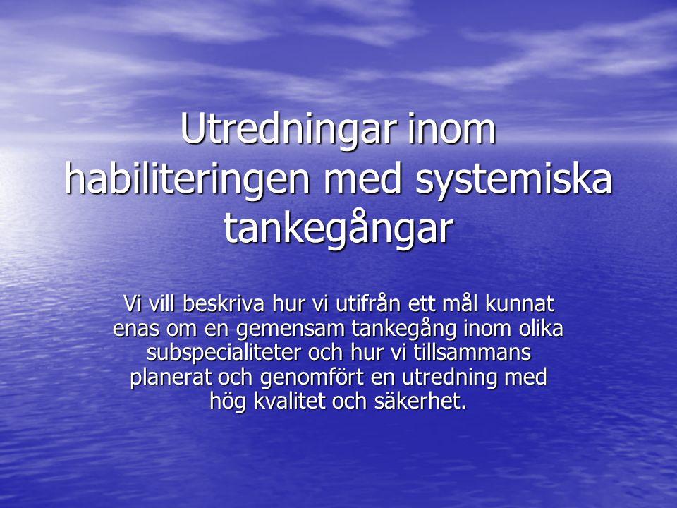 Barnhabiliteringen Självständig enhet men även självklar samarbetspartner.