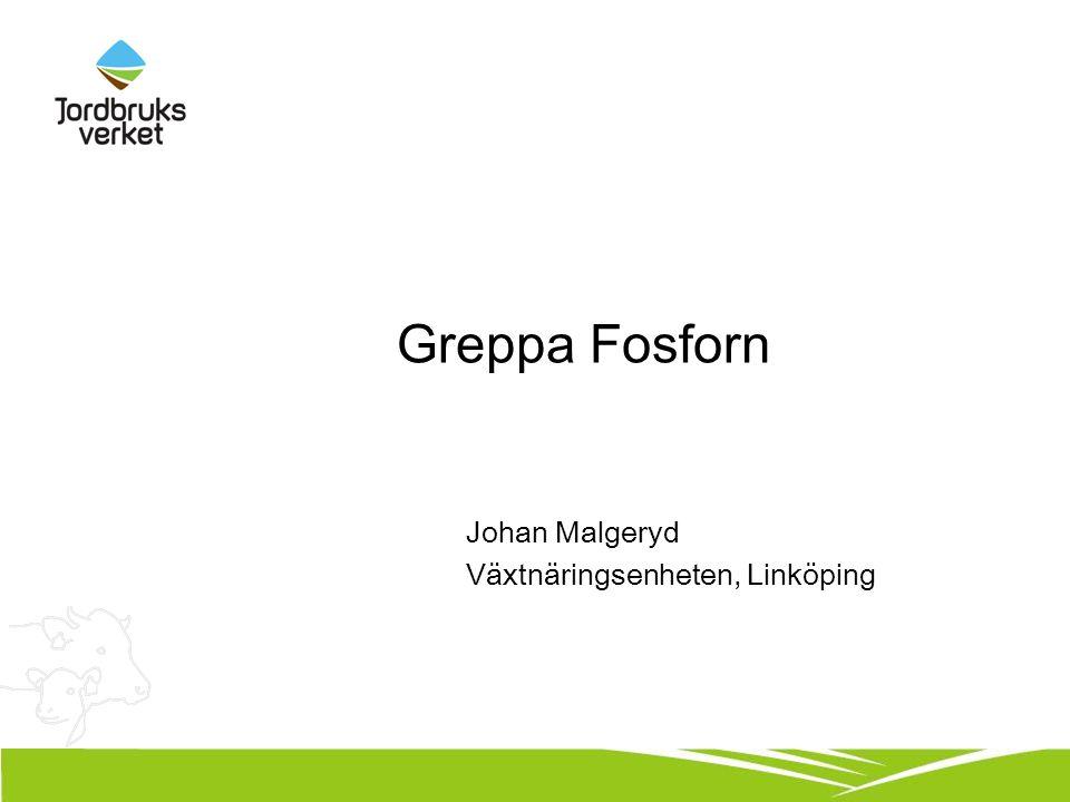 Greppa Fosforn Johan Malgeryd Växtnäringsenheten, Linköping