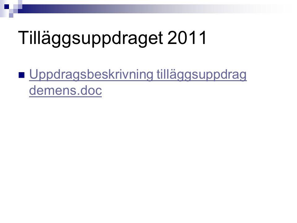 Tilläggsuppdraget 2011 Uppdragsbeskrivning tilläggsuppdrag demens.doc Uppdragsbeskrivning tilläggsuppdrag demens.doc