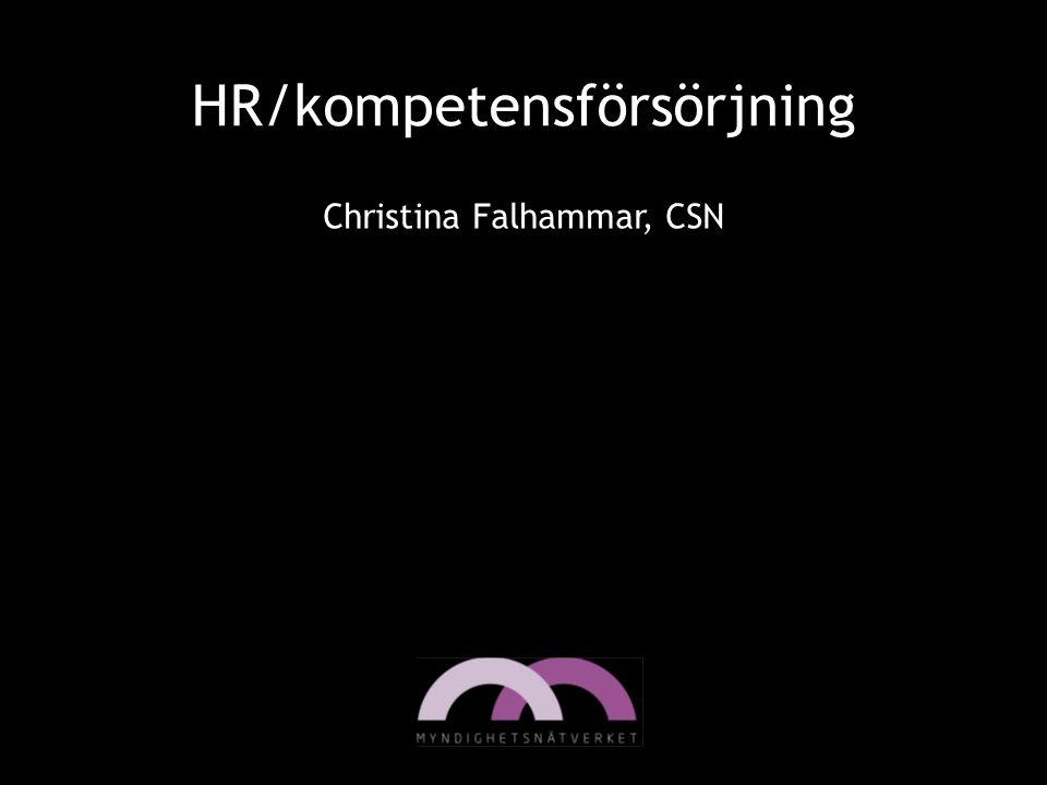 HR/kompetensförsörjning Christina Falhammar, CSN