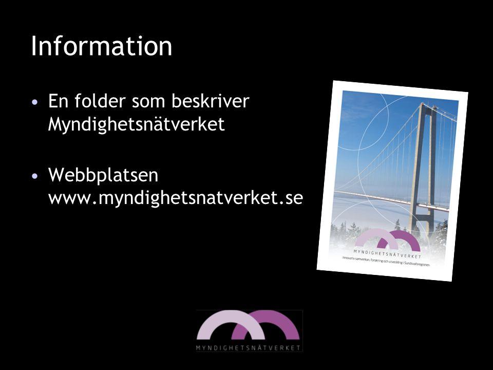 Information En folder som beskriver Myndighetsnätverket Webbplatsen www.myndighetsnatverket.se