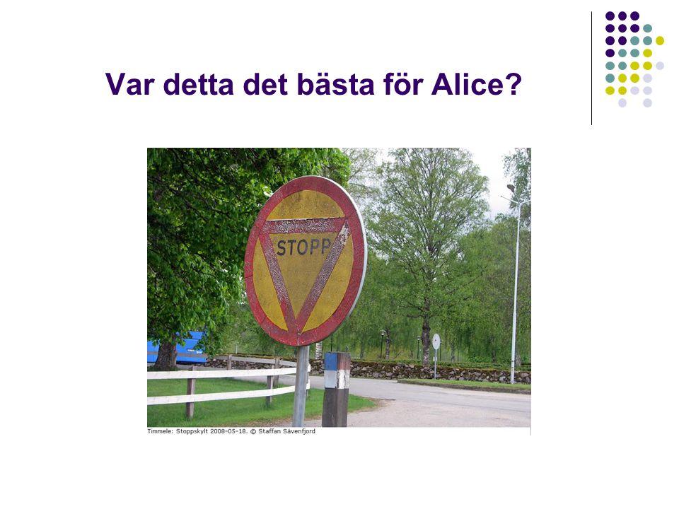 Var detta det bästa för Alice?
