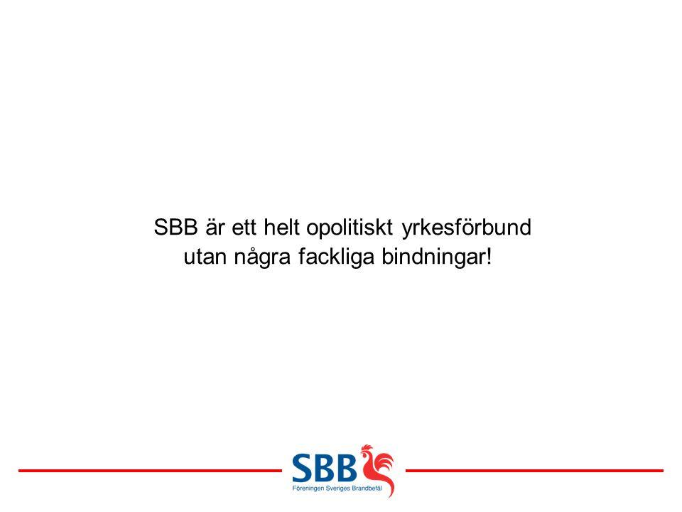 SBB är ett helt opolitiskt yrkesförbund utan några fackliga bindningar!