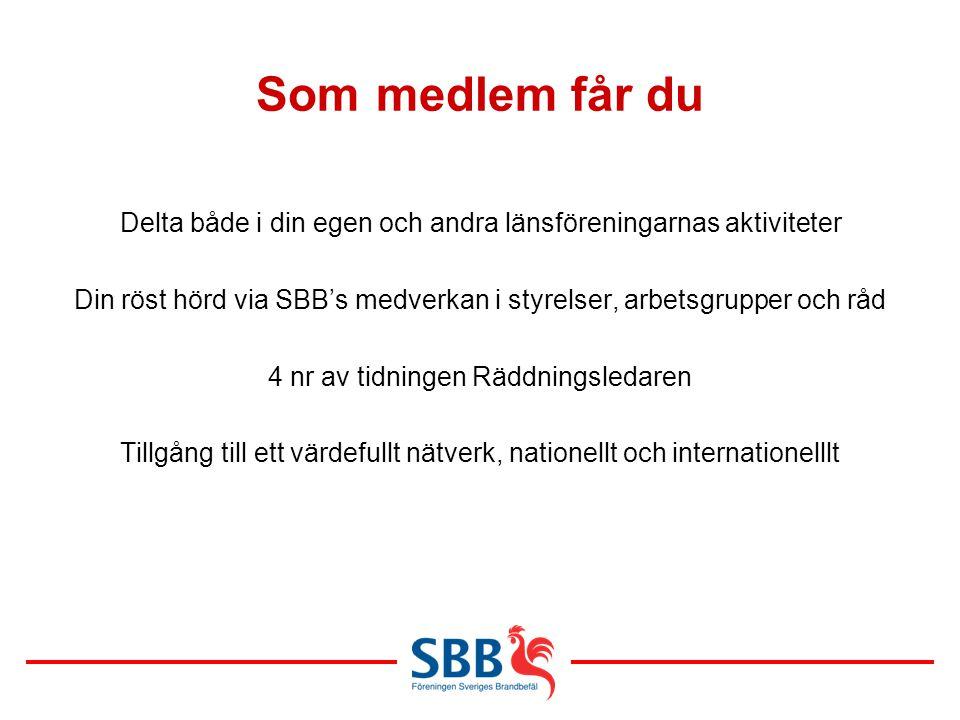 Som medlem får du Delta både i din egen och andra länsföreningarnas aktiviteter Din röst hörd via SBB's medverkan i styrelser, arbetsgrupper och råd 4