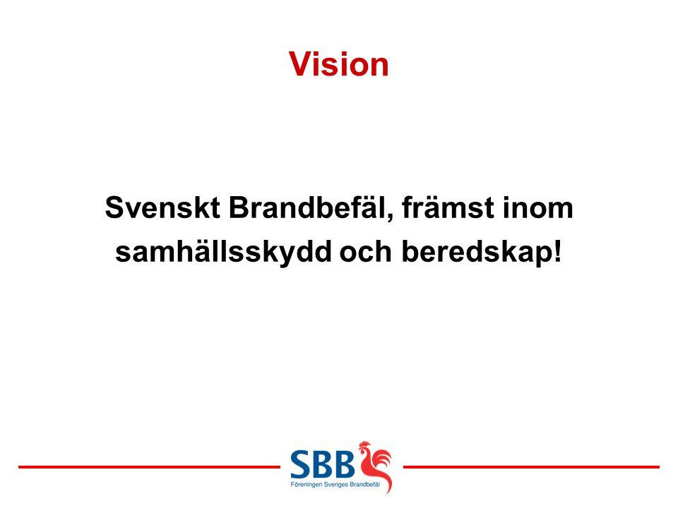 Vision Svenskt Brandbefäl, främst inom samhällsskydd och beredskap!