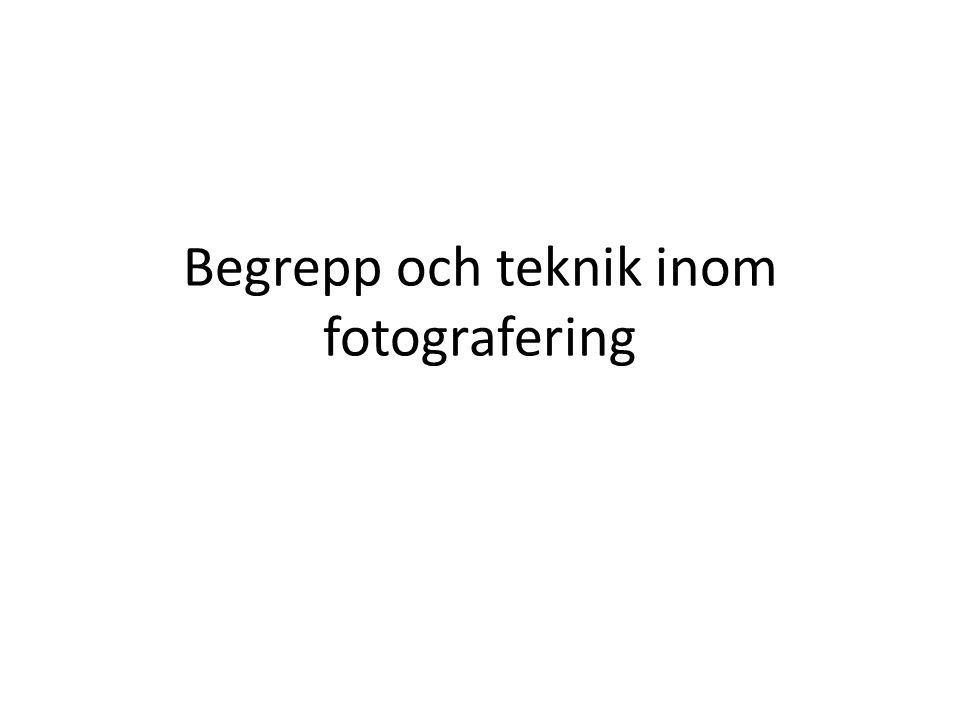 Begrepp och teknik inom fotografering