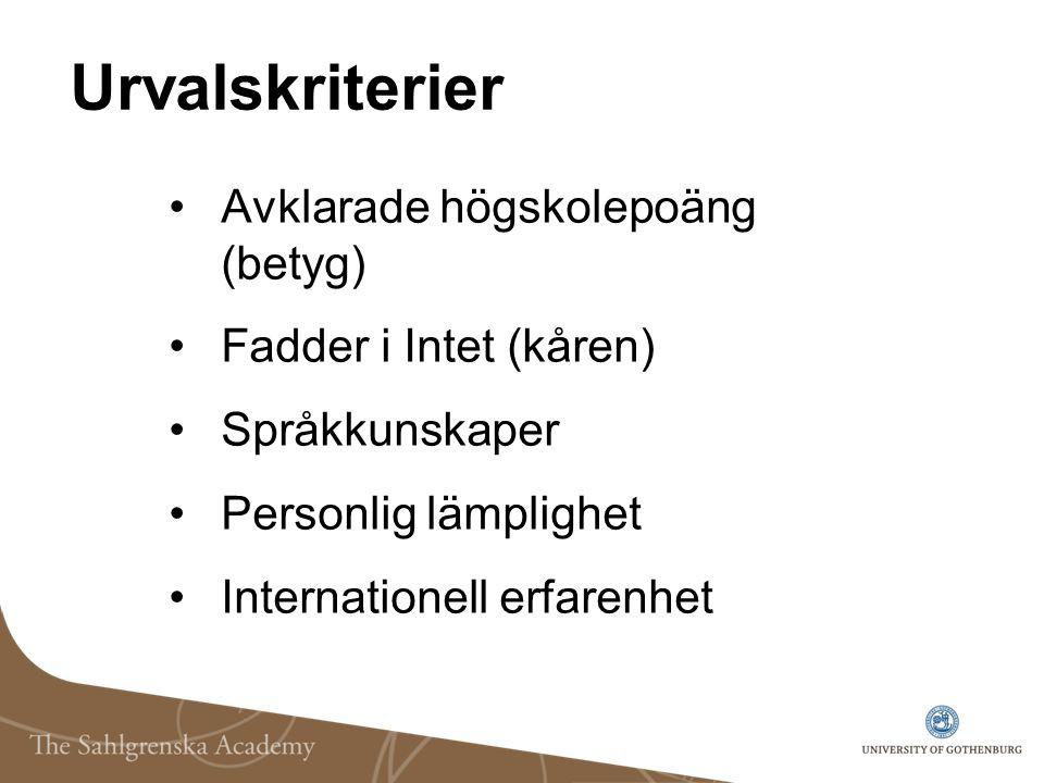 Urvalskriterier Avklarade högskolepoäng (betyg) Fadder i Intet (kåren) Språkkunskaper Personlig lämplighet Internationell erfarenhet