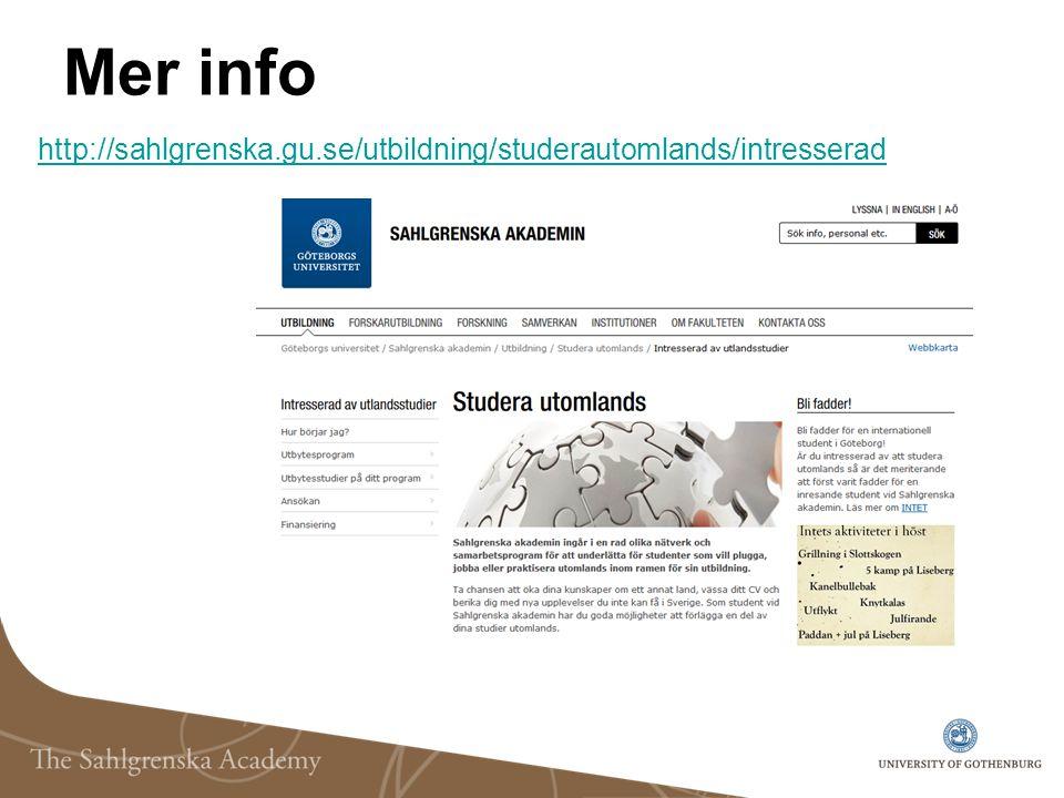 Mer info http://sahlgrenska.gu.se/utbildning/studerautomlands/intresserad