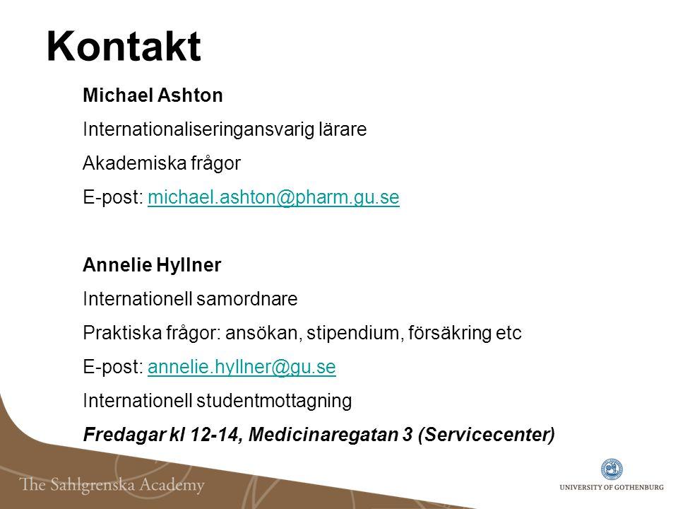 Kontakt Michael Ashton Internationaliseringansvarig lärare Akademiska frågor E-post: michael.ashton@pharm.gu.semichael.ashton@pharm.gu.se Annelie Hyll