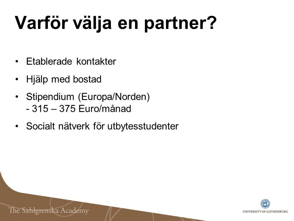 Varför välja en partner? Etablerade kontakter Hjälp med bostad Stipendium (Europa/Norden) - 315 – 375 Euro/månad Socialt nätverk för utbytesstudenter