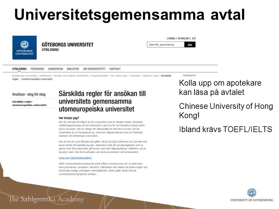 Universitetsgemensamma avtal Kolla upp om apotekare kan läsa på avtalet Chinese University of Hong Kong! Ibland krävs TOEFL/IELTS