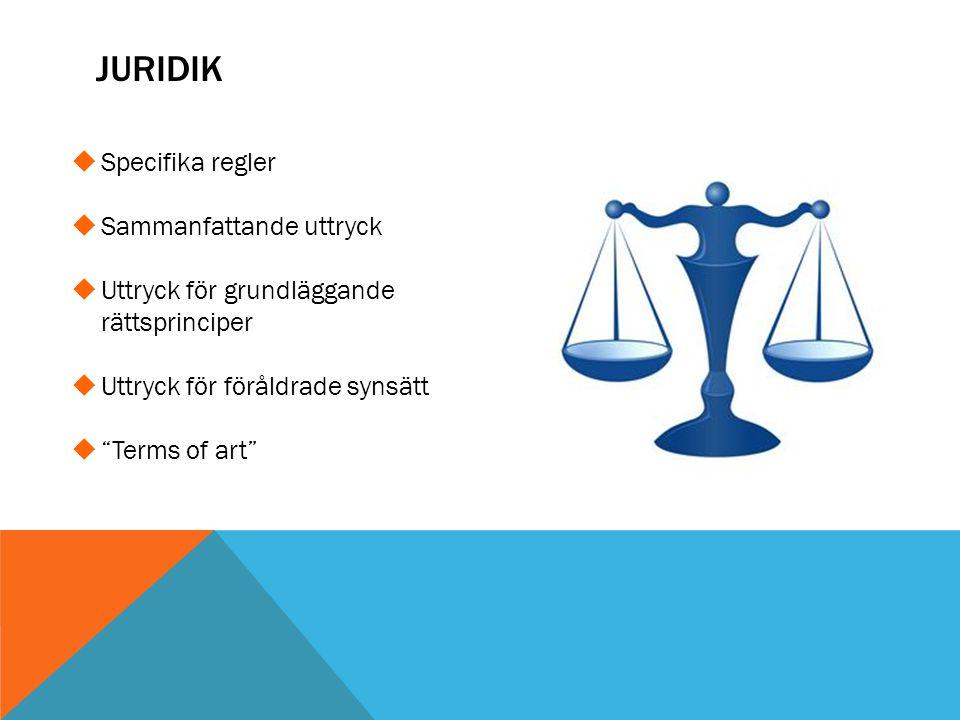 """ Specifika regler  Sammanfattande uttryck  Uttryck för grundläggande rättsprinciper  Uttryck för föråldrade synsätt  """"Terms of art"""""""
