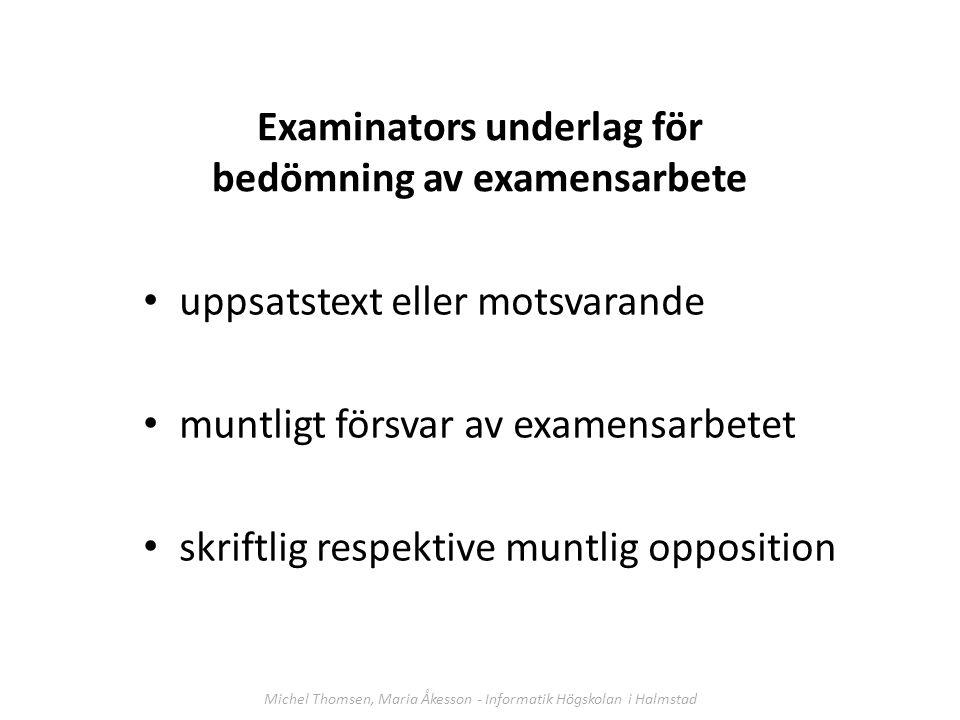 Examinators underlag för bedömning av examensarbete uppsatstext eller motsvarande muntligt försvar av examensarbetet skriftlig respektive muntlig oppo