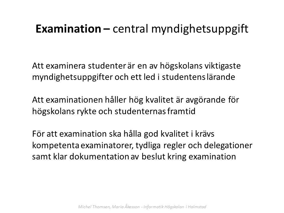 Att examinera studenter är en av högskolans viktigaste myndighetsuppgifter och ett led i studentens lärande Att examinationen håller hög kvalitet är a