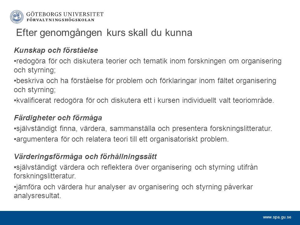 www.spa.gu.se Kursupplägg Kursen är en fristående fortsättning av kursen Organisation och omvärld.