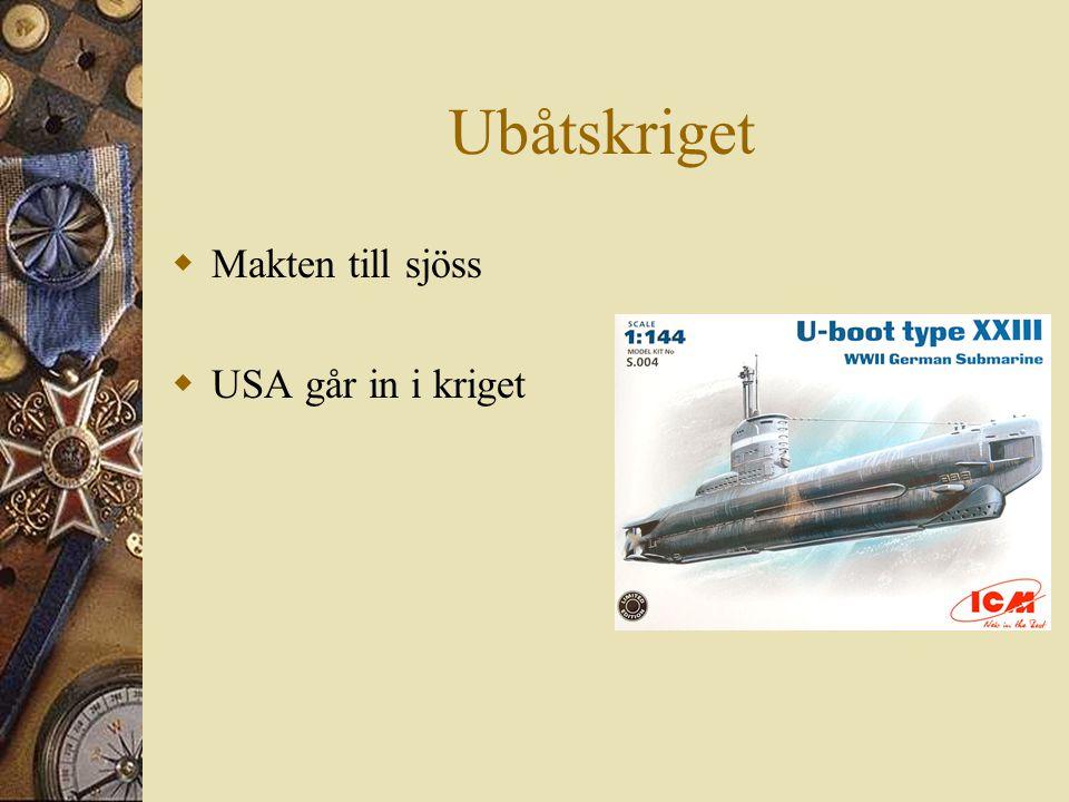 Ubåtskriget  Makten till sjöss  USA går in i kriget