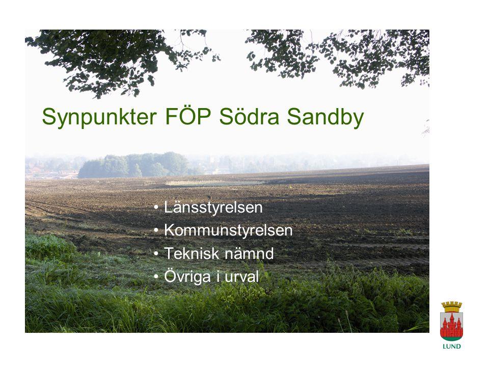 A Tingvar 2006-04-19 Synpunkter FÖP Södra Sandby Länsstyrelsen Kommunstyrelsen Teknisk nämnd Övriga i urval