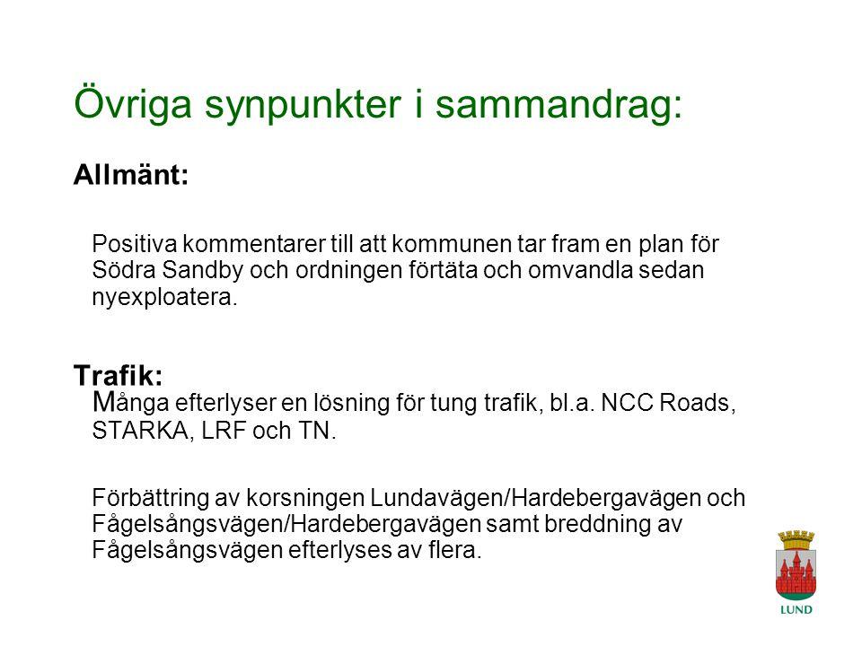 A Tingvar 2006-04-19 Övriga synpunkter i sammandrag: Allmänt: Positiva kommentarer till att kommunen tar fram en plan för Södra Sandby och ordningen förtäta och omvandla sedan nyexploatera.