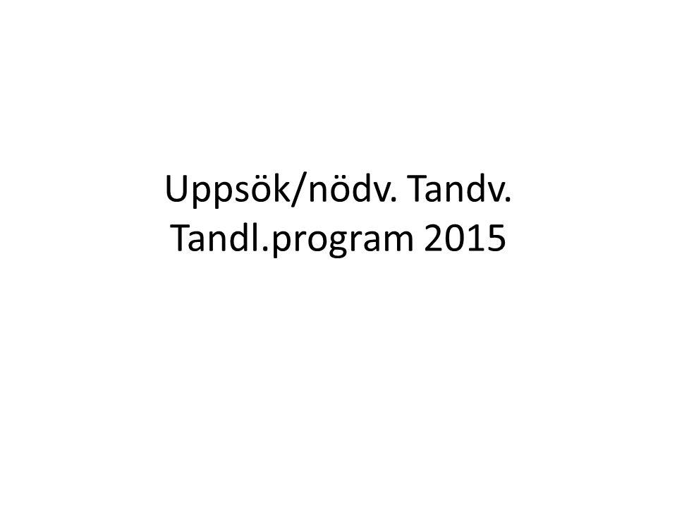 Uppsök/nödv. Tandv. Tandl.program 2015