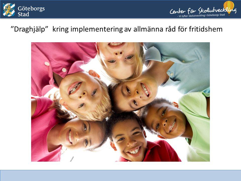 """""""Draghjälp"""" kring implementering av allmänna råd för fritidshem"""