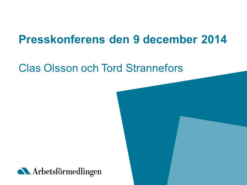 Presskonferens den 9 december 2014 Clas Olsson och Tord Strannefors