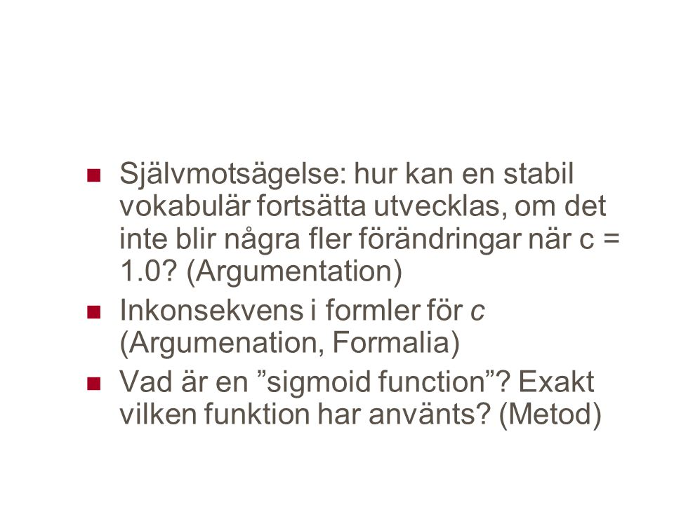 Självmotsägelse: hur kan en stabil vokabulär fortsätta utvecklas, om det inte blir några fler förändringar när c = 1.0.