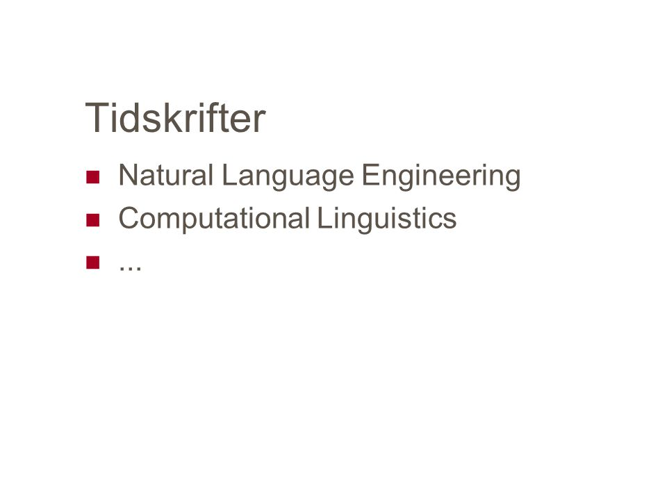 Tidskrifter Natural Language Engineering Computational Linguistics...