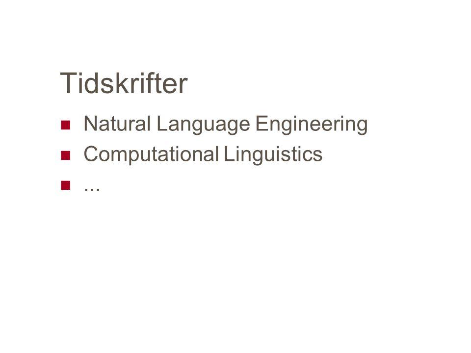 Tidskrifter Natural Language Engineering Computational Linguistics...