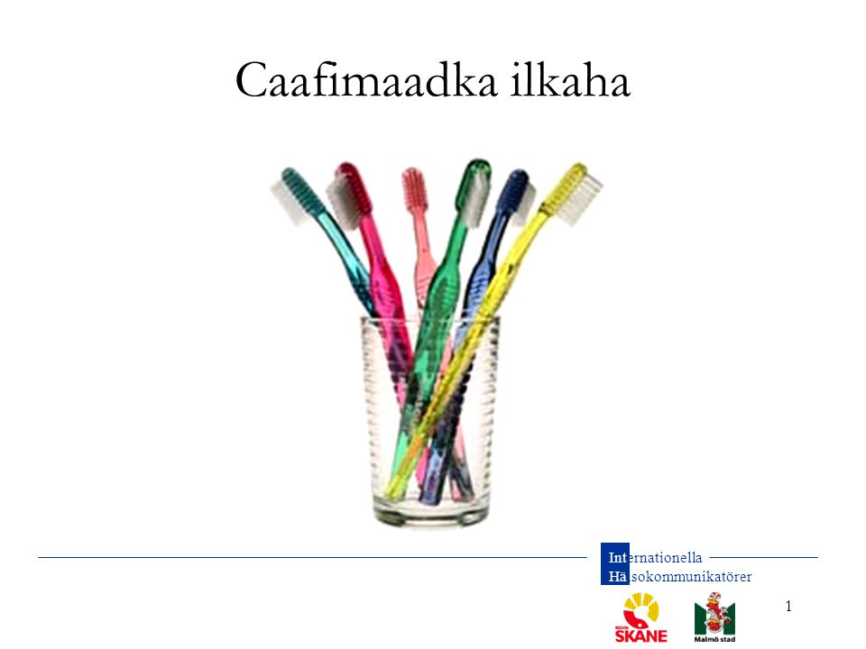 Internationella Hälsokommunikatörer 1 Caafimaadka ilkaha