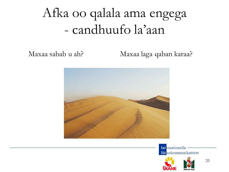 Internationella Hälsokommunikatörer 20 Afka oo qalala ama engega - candhuufo la'aan Maxaa sabab u ah?Maxaa laga qaban karaa?