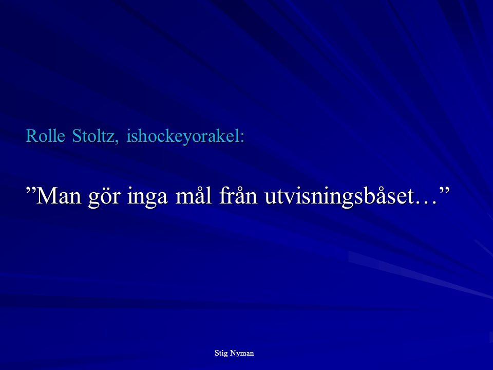 Rolle Stoltz, ishockeyorakel: Man gör inga mål från utvisningsbåset… Stig Nyman