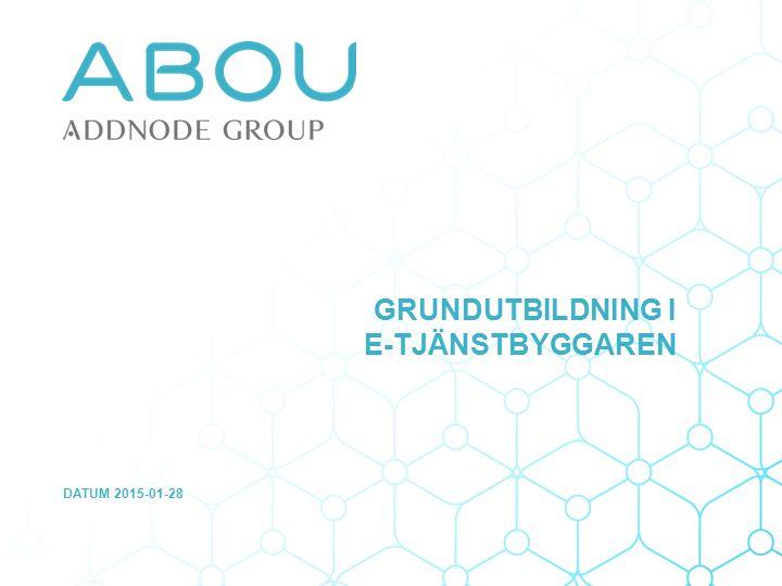 DATUM 2015-01-28 GRUNDUTBILDNING I E-TJÄNSTBYGGAREN