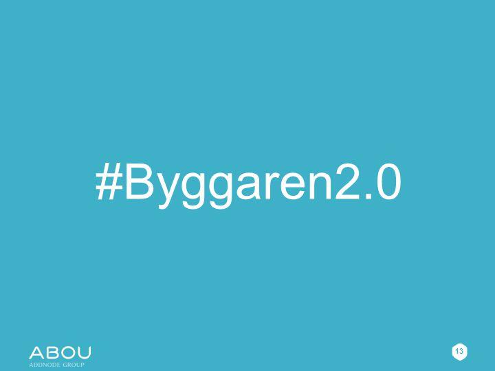 13 #Byggaren2.0