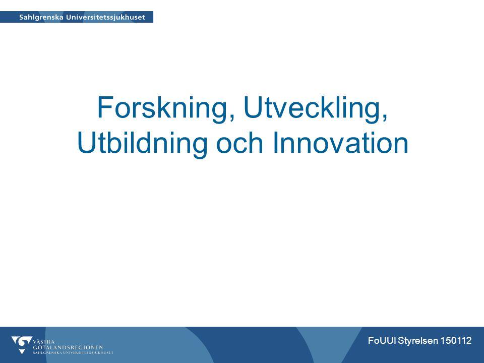 Forskning, Utveckling, Utbildning och Innovation FoUUI Styrelsen 150112