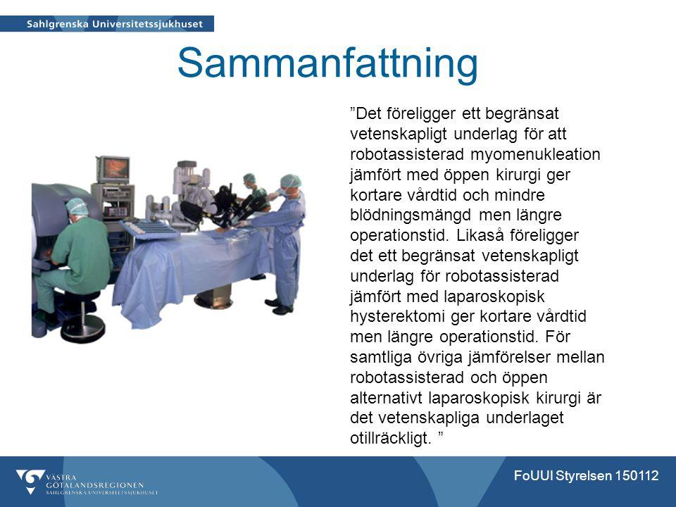 """Sammanfattning """"Det föreligger ett begränsat vetenskapligt underlag för att robotassisterad myomenukleation jämfört med öppen kirurgi ger kortare vård"""