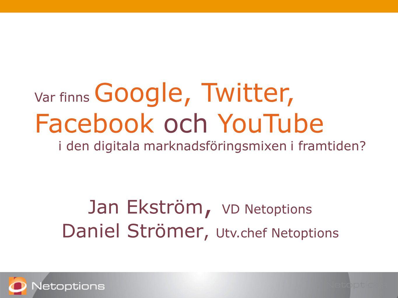 Var finns Google, Twitter, Facebook och YouTube i den digitala marknadsföringsmixen i framtiden.