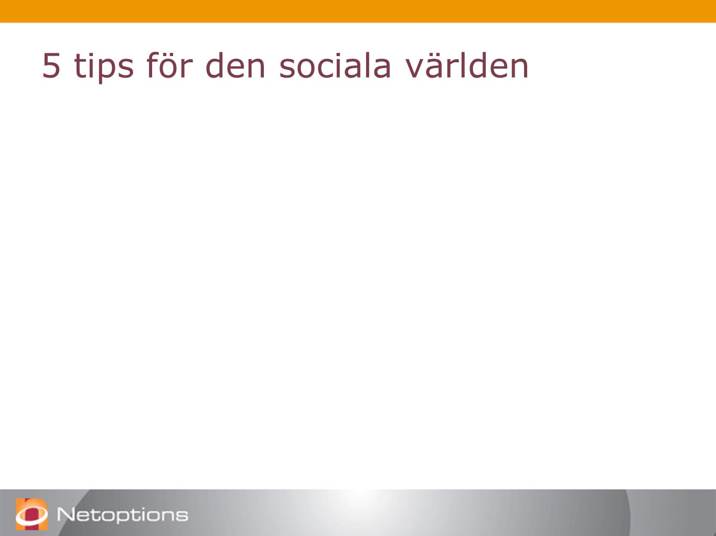 5 tips för den sociala världen