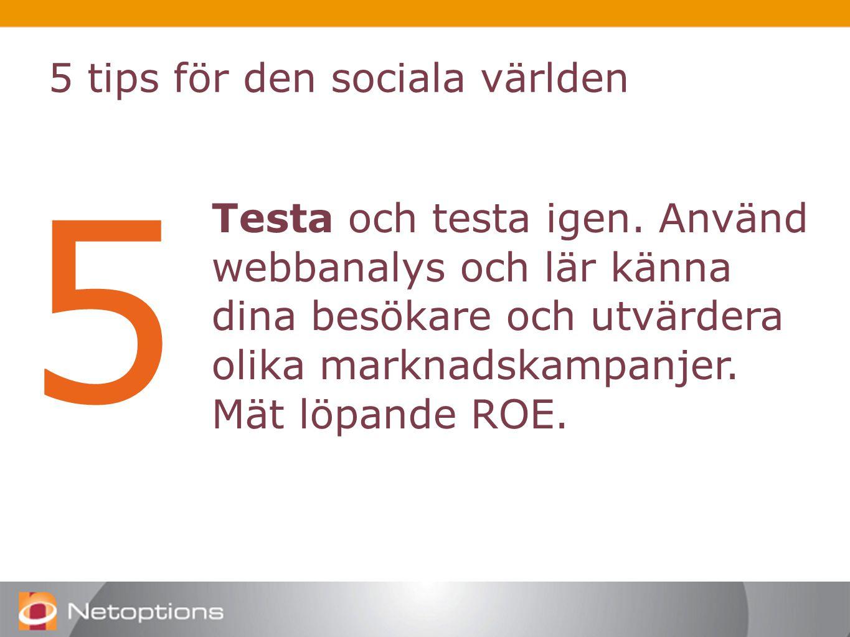 5 tips för den sociala världen 5 Testa och testa igen.