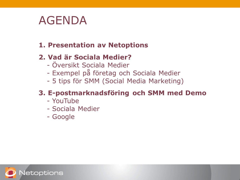 AGENDA 1. Presentation av Netoptions 2. Vad är Sociala Medier.